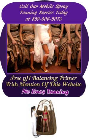 Call Our Mobile Spray Tanning Service Today at 859-278-5283. Free pH Balancing Primer with mention of this website - No Lines Tanning